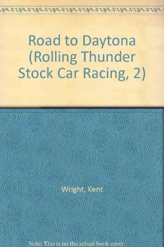 9780606174565: Road to Daytona (Rolling Thunder Stock Car Racing, 2)