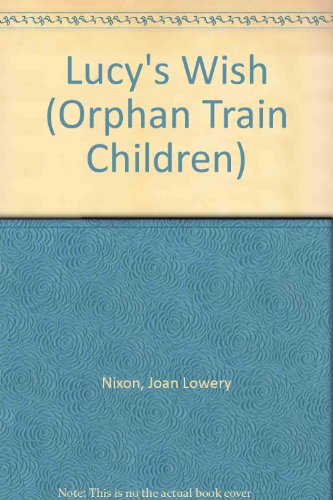 9780606174756: Lucy's Wish (Orphan Train Children)
