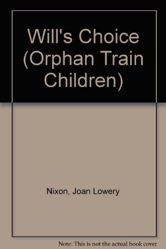 9780606174787: Will's Choice (Orphan Train Children)