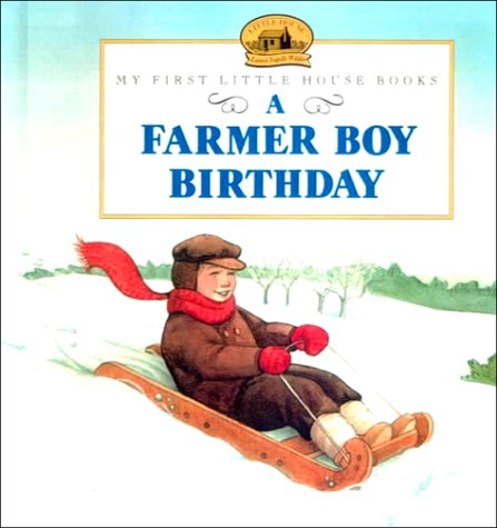 9780606174916: A Farmer Boy Birthday (My First Little House Picture Books)