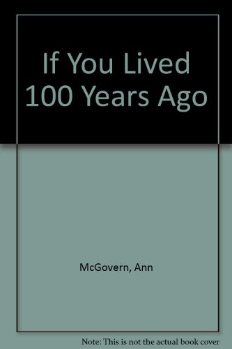 9780606175456: If You Lived 100 Years Ago