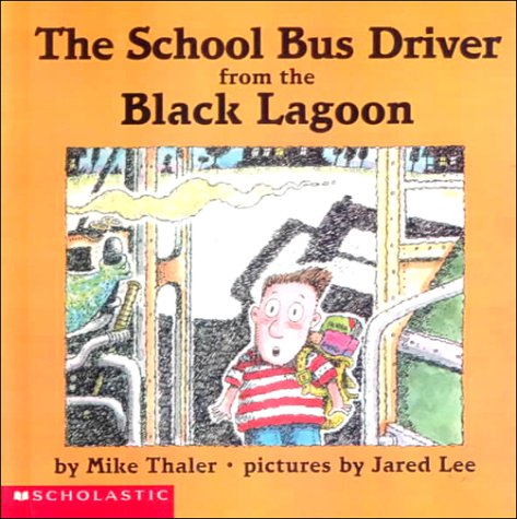 School Bus Driver from the Black Lagoon (0606175482) by Thaler, Mike