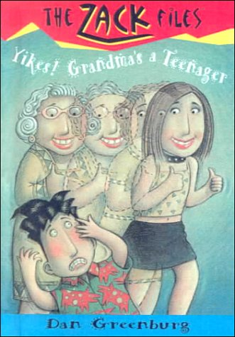 Yikes! Grandma's a Teenager (Zack Files, 17) (0606177833) by Greenburg, Dan