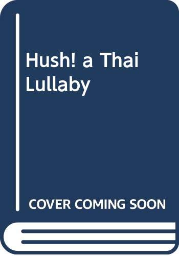 9780606178556: Hush! a Thai Lullaby