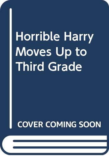 9780606178624: Horrible Harry Moves Up to Third Grade