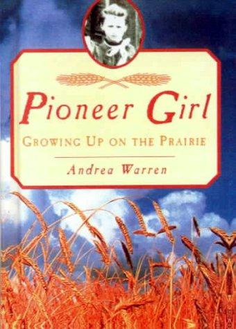 9780606178839: Pioneer Girl: Growing Up on the Prairie (Pioneer Girl)