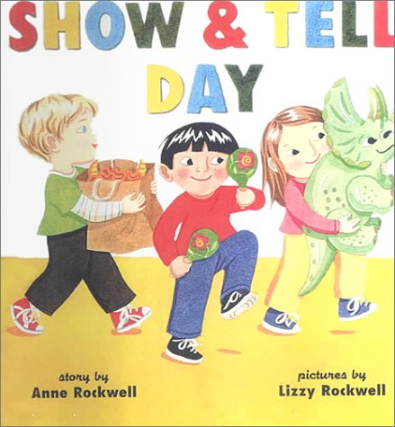 Show & Tell Day: Rockwell, Anne F.
