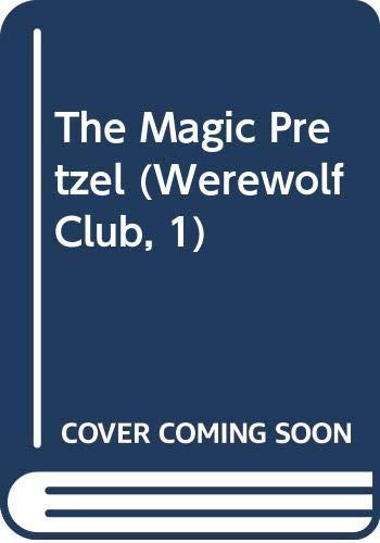 9780606179423: The Magic Pretzel (Werewolf Club, 1)