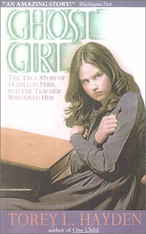 9780606179737: Ghost Girl: The True Story of a Child in Peril and the Teacher Who Saved Her