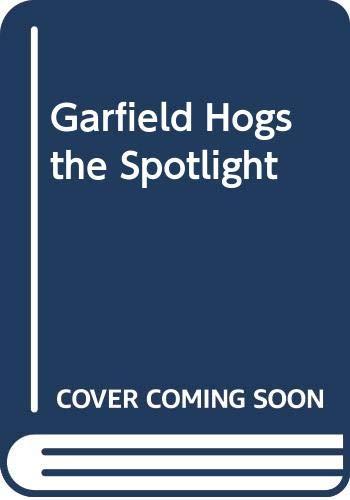 9780606179874: Garfield Hogs the Spotlight
