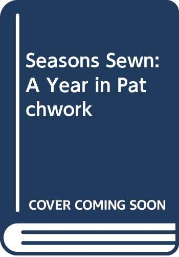9780606181891: Seasons Sewn: A Year in Patchwork