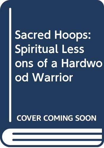 9780606182638: Sacred Hoops: Spiritual Lessons of a Hardwood Warrior