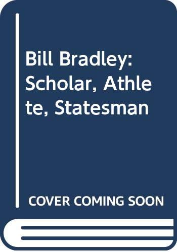 9780606182782: Bill Bradley: Scholar, Athlete, Statesman