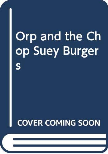9780606184410: Orp and the Chop Suey Burgers