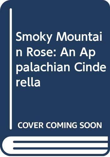 9780606184519: Smoky Mountain Rose: An Appalachian Cinderella