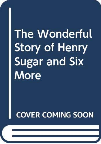 9780606184625: The Wonderful Story of Henry Sugar and Six More