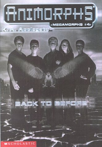 9780606185134: Back to Before (Animorphs, Megamorphs)