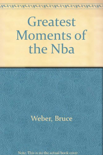 9780606185530: Greatest Moments of the Nba