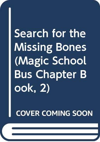 9780606185752: Search for the Missing Bones (Magic School Bus Chapter Book, 2)