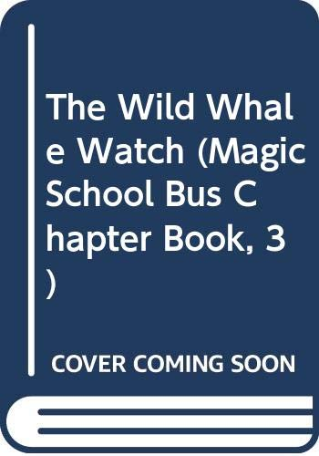 9780606185769: The Wild Whale Watch (Magic School Bus Chapter Book, 3)