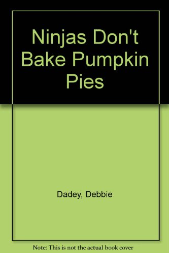 9780606185882: Ninjas Don't Bake Pumpkin Pies