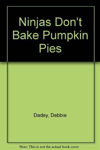 9780606185882: Ninjas Don't Bake Pumpkin Pies