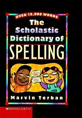 9780606185950: The Scholastic Dictionary of Spelling: Over 15,000 Words
