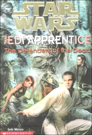 The Defenders of the Dead (Star Wars Jedi Apprentice, 5) (0606186085) by Watson, Jude