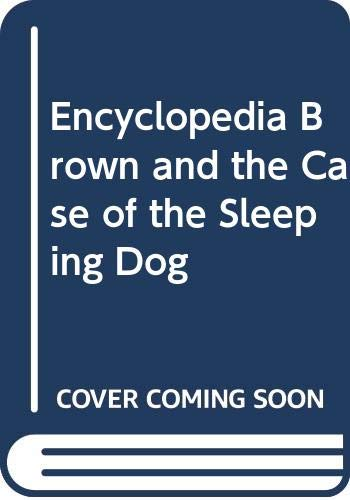 9780606186285: Encyclopedia Brown and the Case of the Sleeping Dog