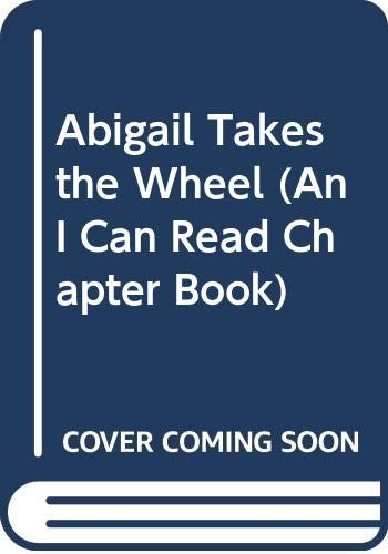 9780606186728: Abigail Takes the Wheel (I Can Read Books)