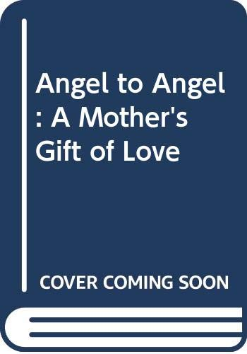 9780606186735: Angel to Angel: A Mother's Gift of Love