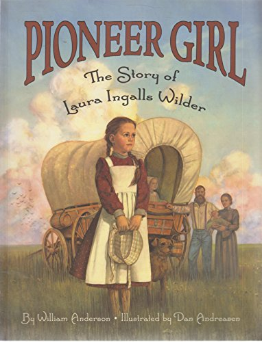 9780606187121: Pioneer Girl: The Story of Laura Ingalls Wilder (Pioneer Girl)