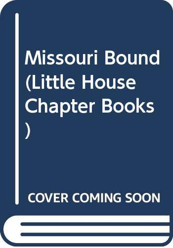 9780606187176: Missouri Bound (Little House Chapter Books)
