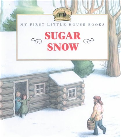 9780606187220: Sugar Snow (My First Little House Picture Books)