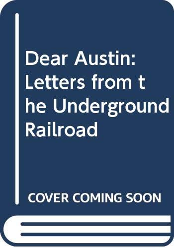 9780606188111: Dear Austin: Letters from the Underground Railroad