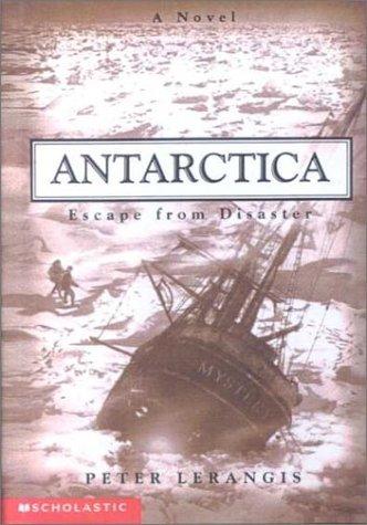 Antarctica: Escape from Disaster (Antarctica, 2): Lerangis, Peter