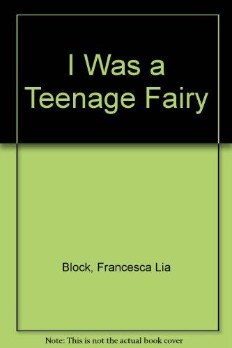 9780606189033: I Was a Teenage Fairy