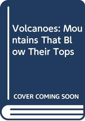 9780606189408: Volcanoes: Mountains That Blow Their Tops