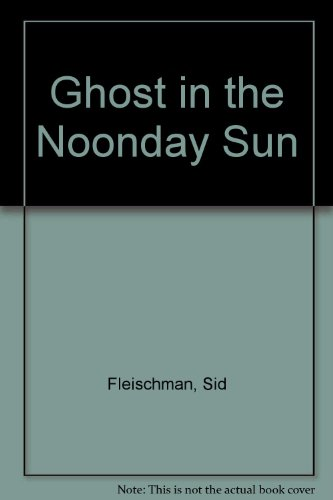 9780606189606: Ghost in the Noonday Sun