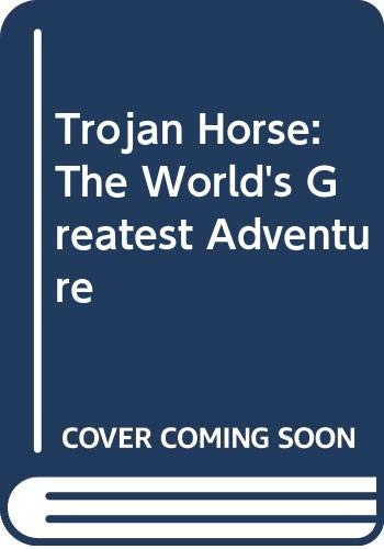 9780606189927: Trojan Horse: The World's Greatest Adventure