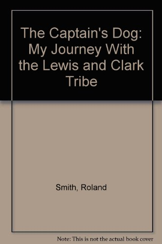 9780606190008: The Captain's Dog: My Journey With the Lewis and Clark Tribe