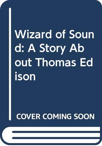 9780606190282: Wizard of Sound: A Story About Thomas Edison