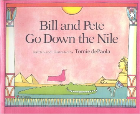 9780606190725: Bill and Pete Go Down the Nile
