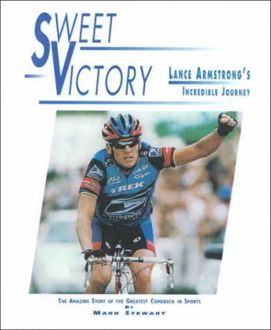 9780606191760: Sweet Victory: Lance Armstrong's Incredible Journey : The Amazing Story of the Greatest Comeback in Sports