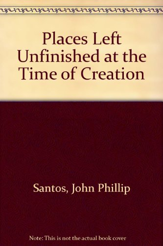 9780606192057: Places Left Unfinished at the Time of Creation