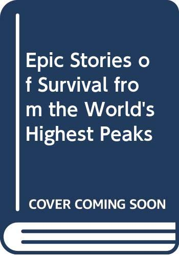 9780606194846: Epic Stories of Survival from the World's Highest Peaks