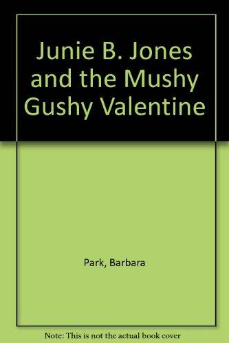 9780606195164: Junie B. Jones and the Mushy Gushy Valentine