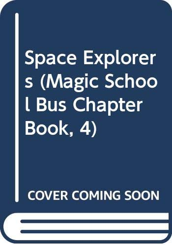 9780606195775: Space Explorers (Magic School Bus Chapter Book, 4)