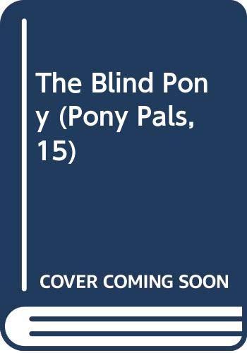 9780606195935: The Blind Pony (Pony Pals, 15)