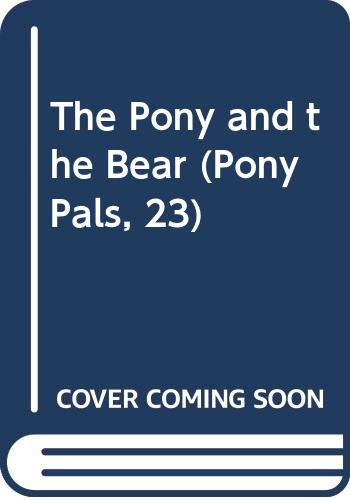 9780606196017: The Pony and the Bear (Pony Pals, 23)